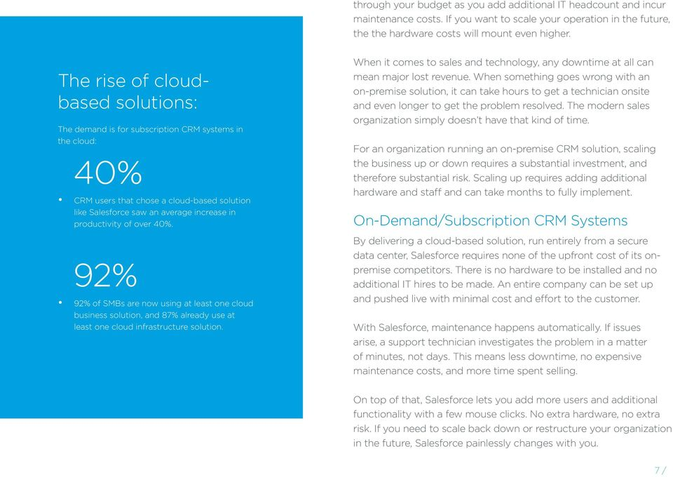 over 40%. 92% 92% of SMBs are now using at least one cloud business solution, and 87% already use at least one cloud infrastructure solution.