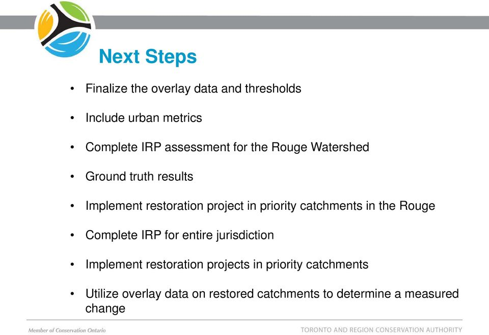 priority catchments in the Rouge Complete IRP for entire jurisdiction Implement restoration