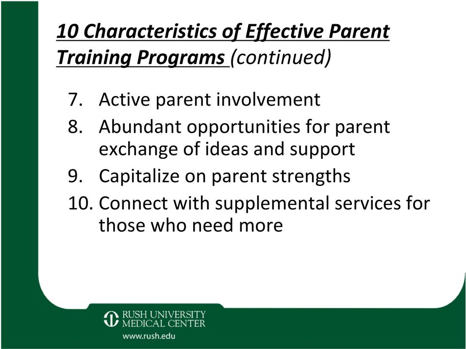 Abundant opportunities for parent exchange of ideas and support 9.