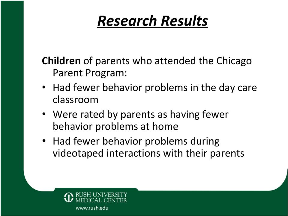 rated by parents as having fewer behavior problems at home Had fewer