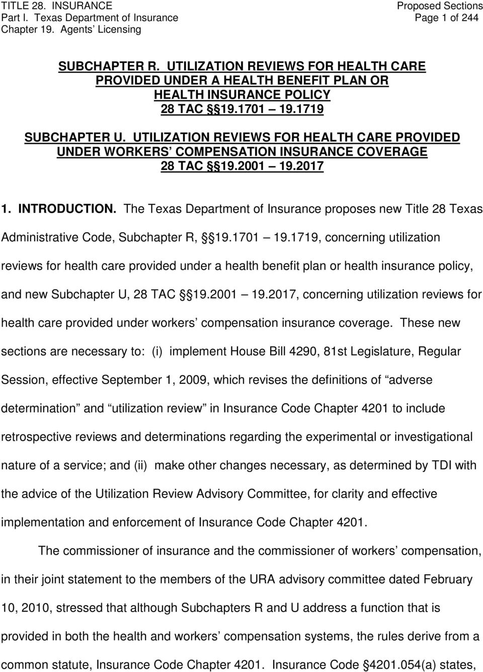 The Texas Department of Insurance proposes new Title 28 Texas Administrative Code, Subchapter R, 19.1701 19.