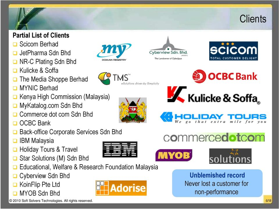 com Sdn Bhd Commerce dot com Sdn Bhd OCBC Bank Back-office Corporate Services Sdn Bhd IBM Malaysia Holiday Tours & Travel Star Solutions