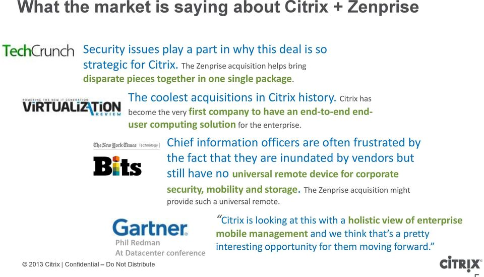 Citrix has become the very first company to have an end-to-end enduser computing solution for the enterprise.