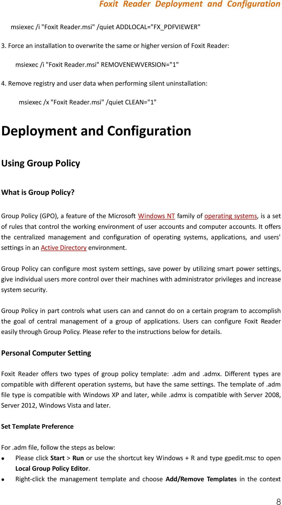 Group Policy (GPO), a feature of the Microsoft Windows NT family of operating systems, is a set of rules that control the working environment of user accounts and computer accounts.