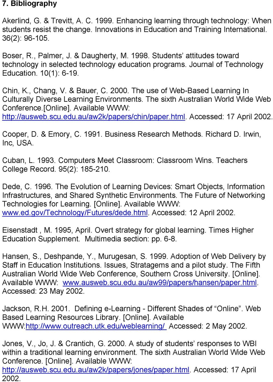 & Bauer, C. 2000. The use of Web-Based Learning In Culturally Diverse Learning Environments. The sixth Australian World Wide Web Conference.[Online]. Available WWW: http://ausweb.scu.edu.