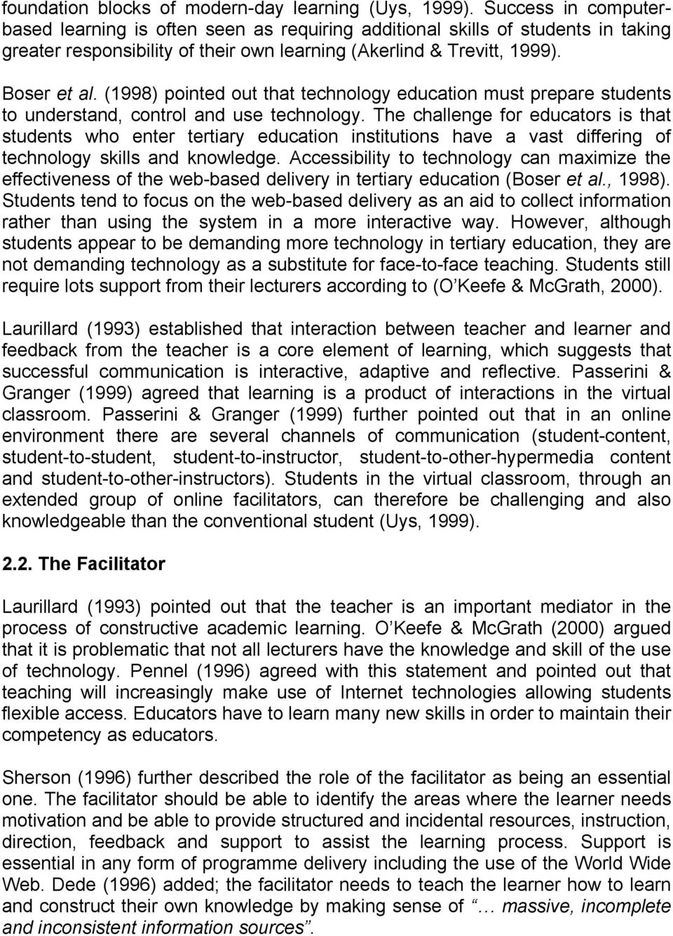 (1998) pointed out that technology education must prepare students to understand, control and use technology.