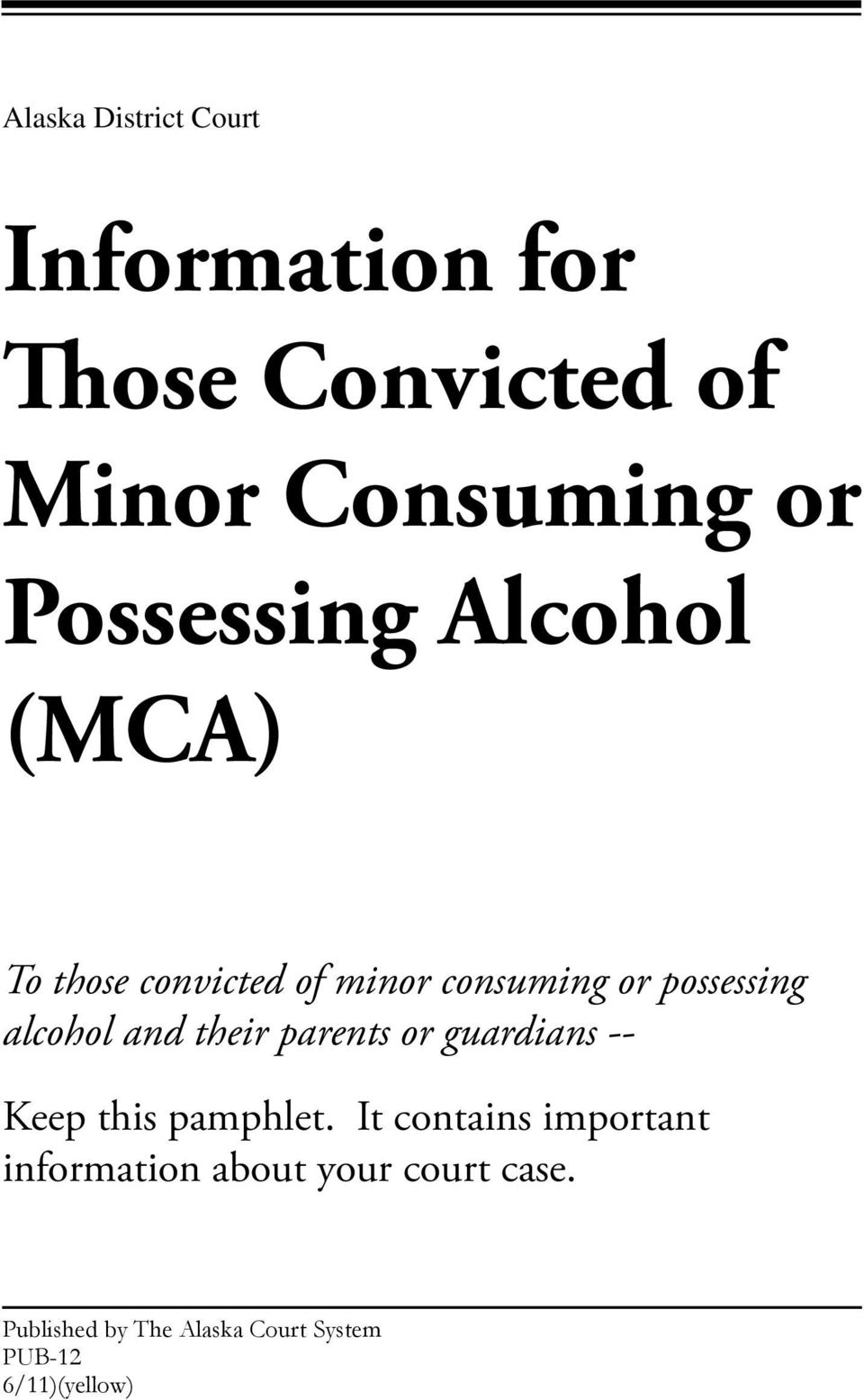 alcohol and their parents or guardians -- Keep this pamphlet.