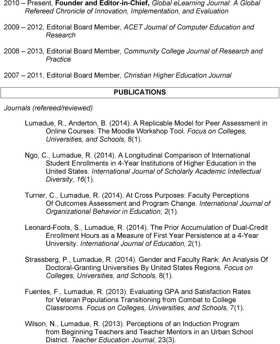 (refereed/reviewed) PUBLICATIONS Lumadue, R., Anderton, B. (2014). A Replicable Model for Peer Assessment in Online Courses: The Moodle Workshop Tool.