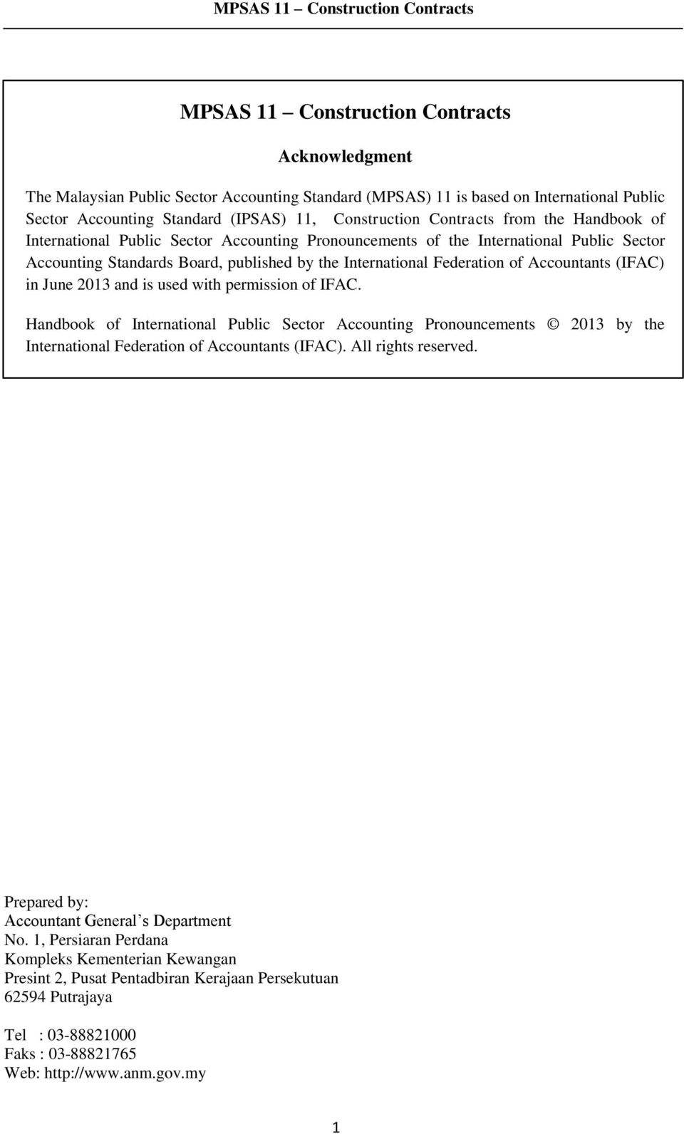 Accountants (IFAC) in June 2013 and is used with permission of IFAC. Handbook of International Public Sector Accounting Pronouncements 2013 by the International Federation of Accountants (IFAC).