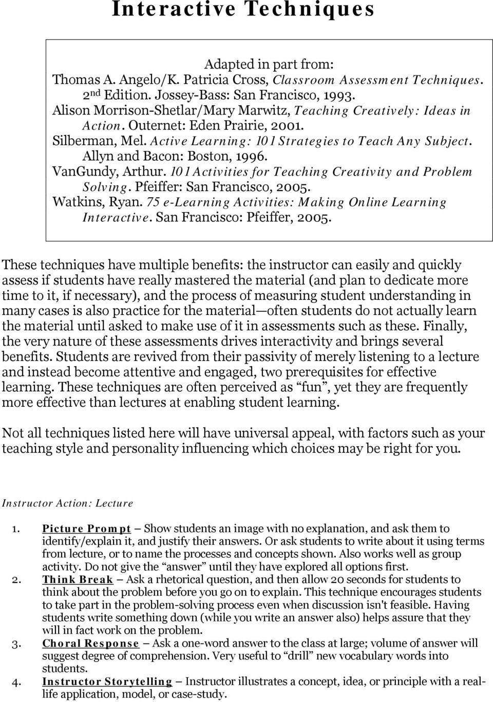 Allyn and Bacon: Boston, 1996. VanGundy, Arthur. 101 Activities for Teaching Creativity and Problem Solving. Pfeiffer: San Francisco, 2005. Watkins, Ryan.