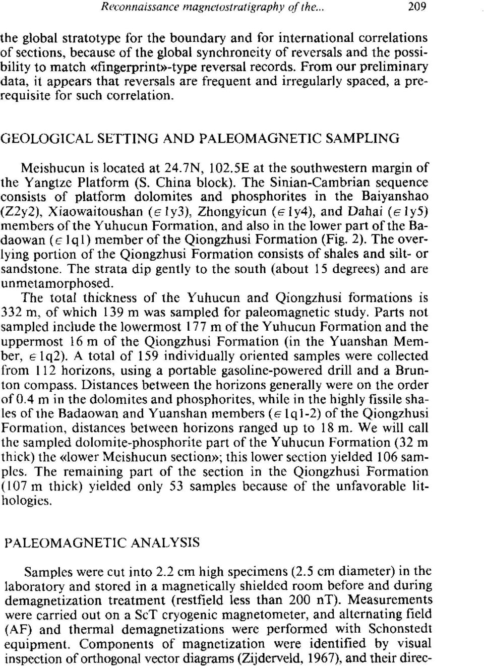 GOLOGICAL STTIG AD PALOMAGTIC SAMPLIO Meishucun is lcated at 24.7, 102.5 at the suthwestern margin f tite Yangtze Platfrm (5. China blck). Tite Sinian-Cambrian sequence cnsists f platfrm dlmites ant!