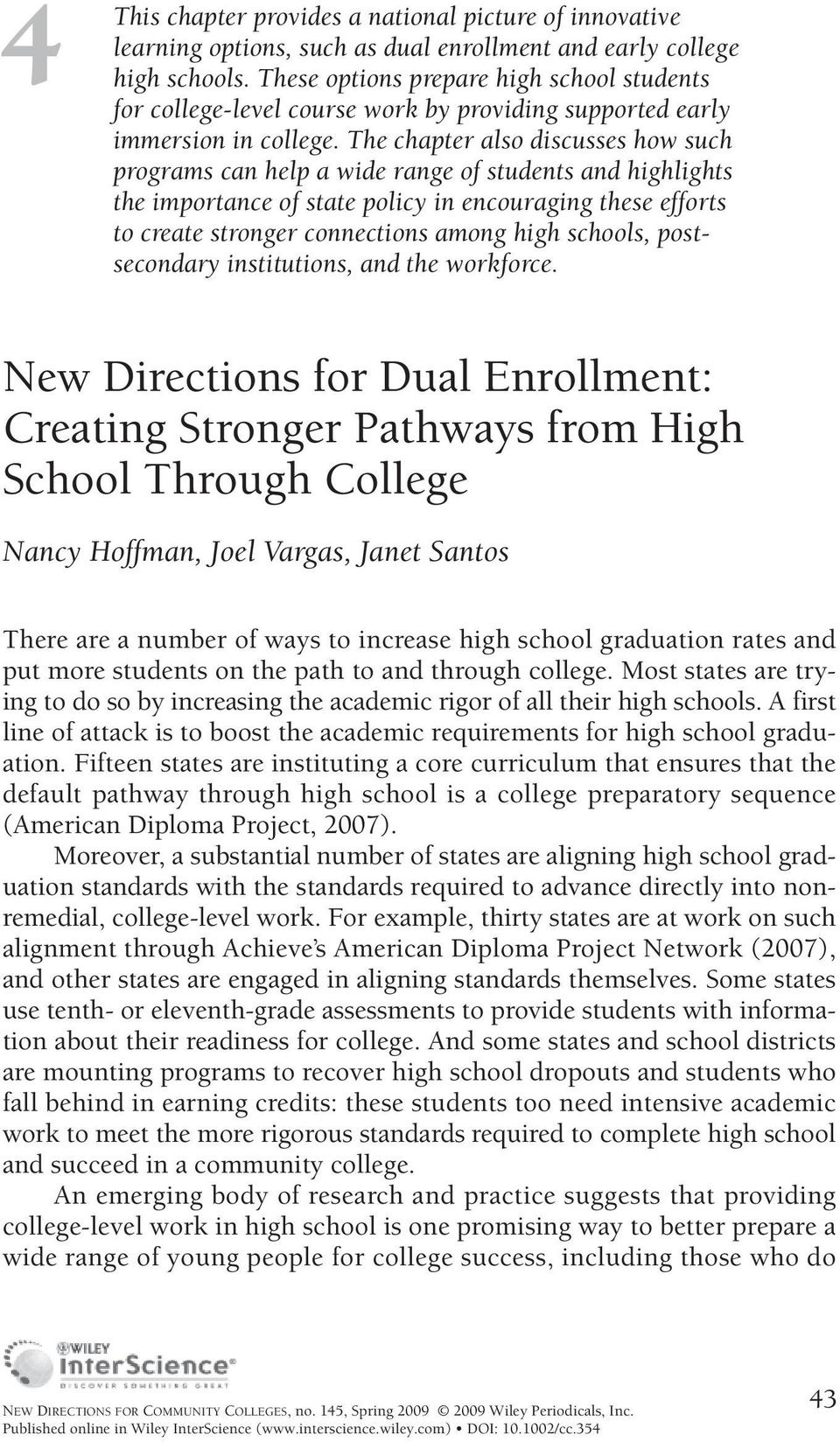 The chapter also discusses how such programs can help a wide range of students and highlights the importance of state policy in encouraging these efforts to create stronger connections among high