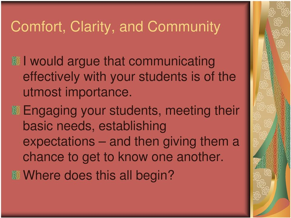 Engaging your students, meeting their basic needs, establishing