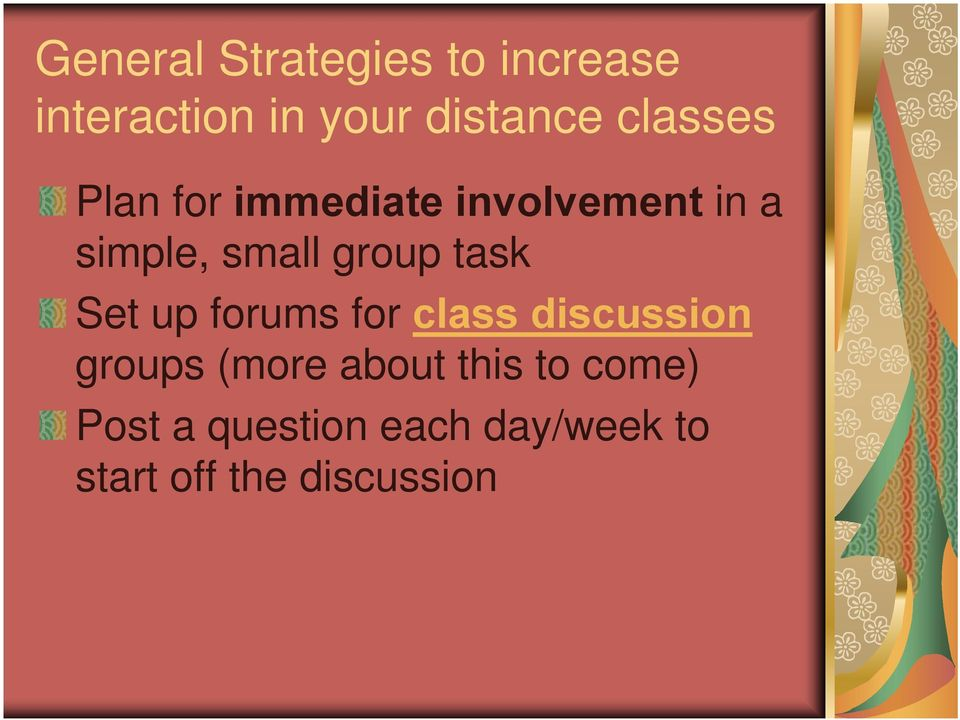 task Set up forums for class discussion groups (more about this