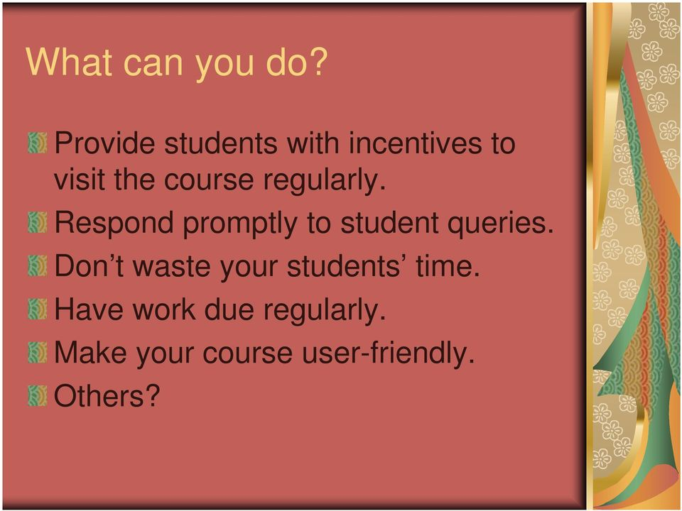 regularly. Respond promptly to student queries.