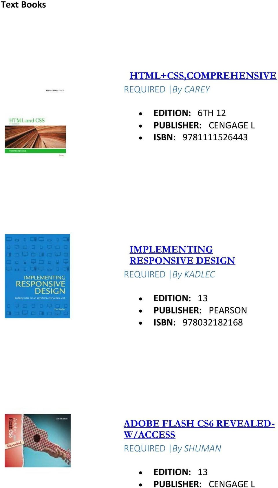 REQUIRED By KADLEC EDITION: 13 PUBLISHER: PEARSON ISBN: 978032182168