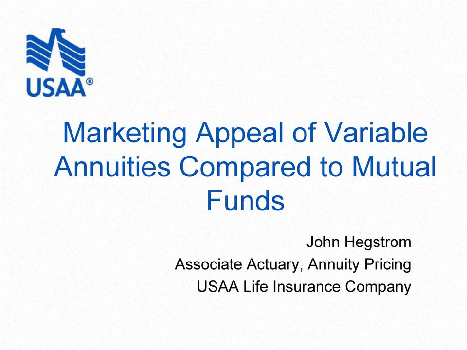 John Hegstrom Associate Actuary,