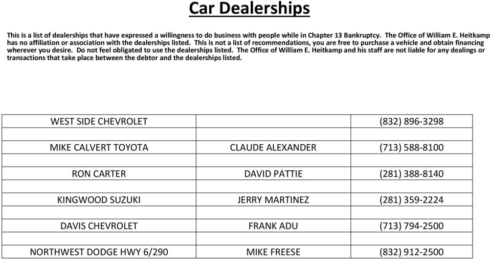 Do not feel obligated to use the dealerships listed. The Office of William E.