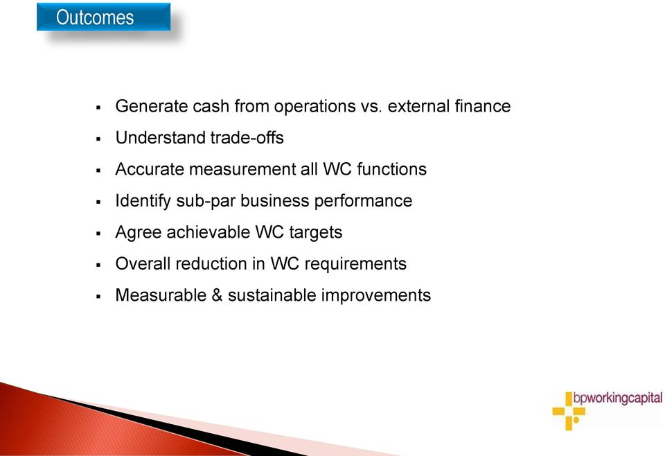 WC functions Identify sub-par business performance Agree