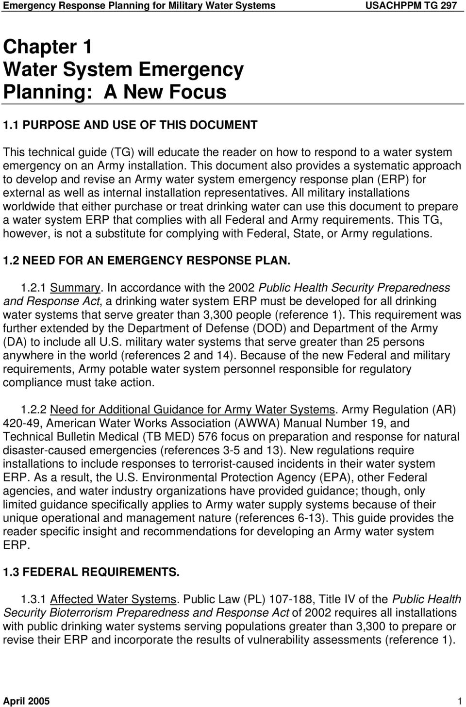 This document also provides a systematic approach to develop and revise an Army water system emergency response plan (ERP) for external as well as internal installation representatives.