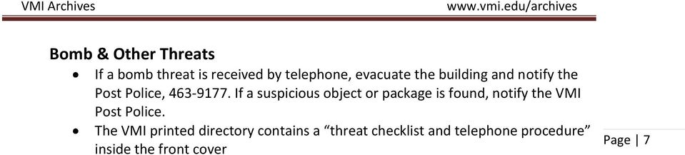 If a suspicious object or package is found, notify the VMI Post Police.
