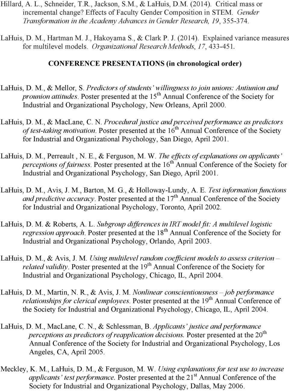 Organizational Research Methods, 17, 433-451. CONFERENCE PRESENTATIONS (in chronological order) LaHuis, D. M., & Mellor, S.