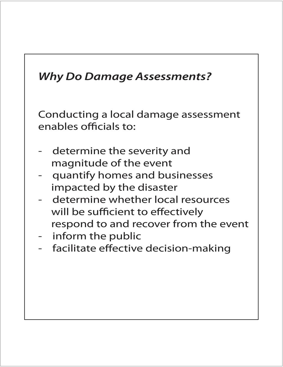 magnitude of the event - quantify homes and businesses impacted by the disaster -
