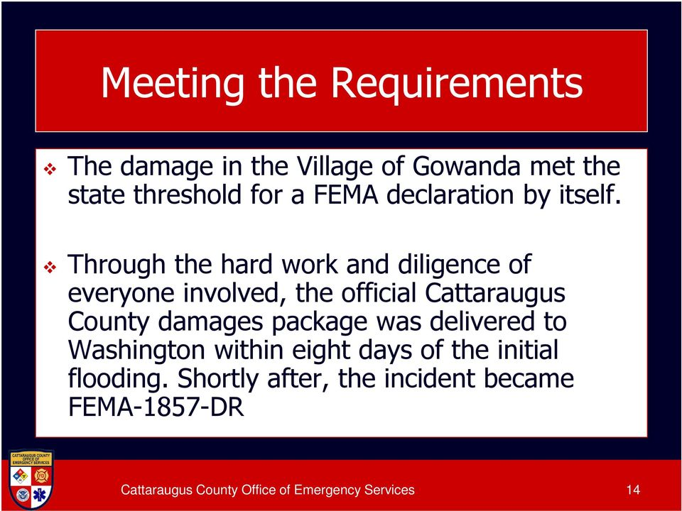 Through the hard work and diligence of everyone involved, the official Cattaraugus County damages
