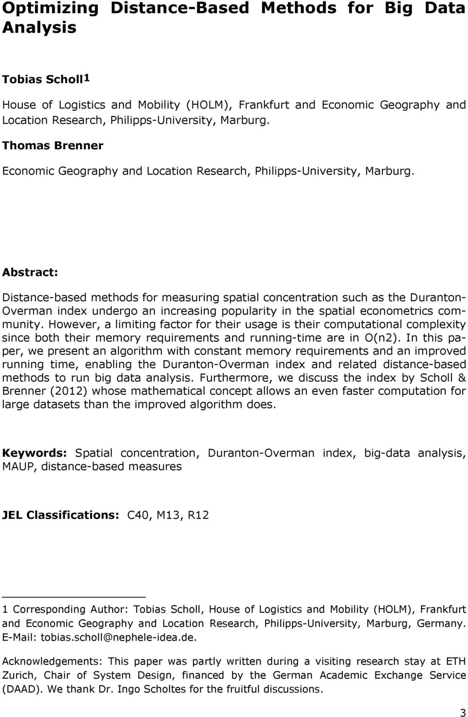 Abstract: Distance-based methods for measuring spatial concentration such as the Duranton- Overman index undergo an increasing popularity in the spatial econometrics community.