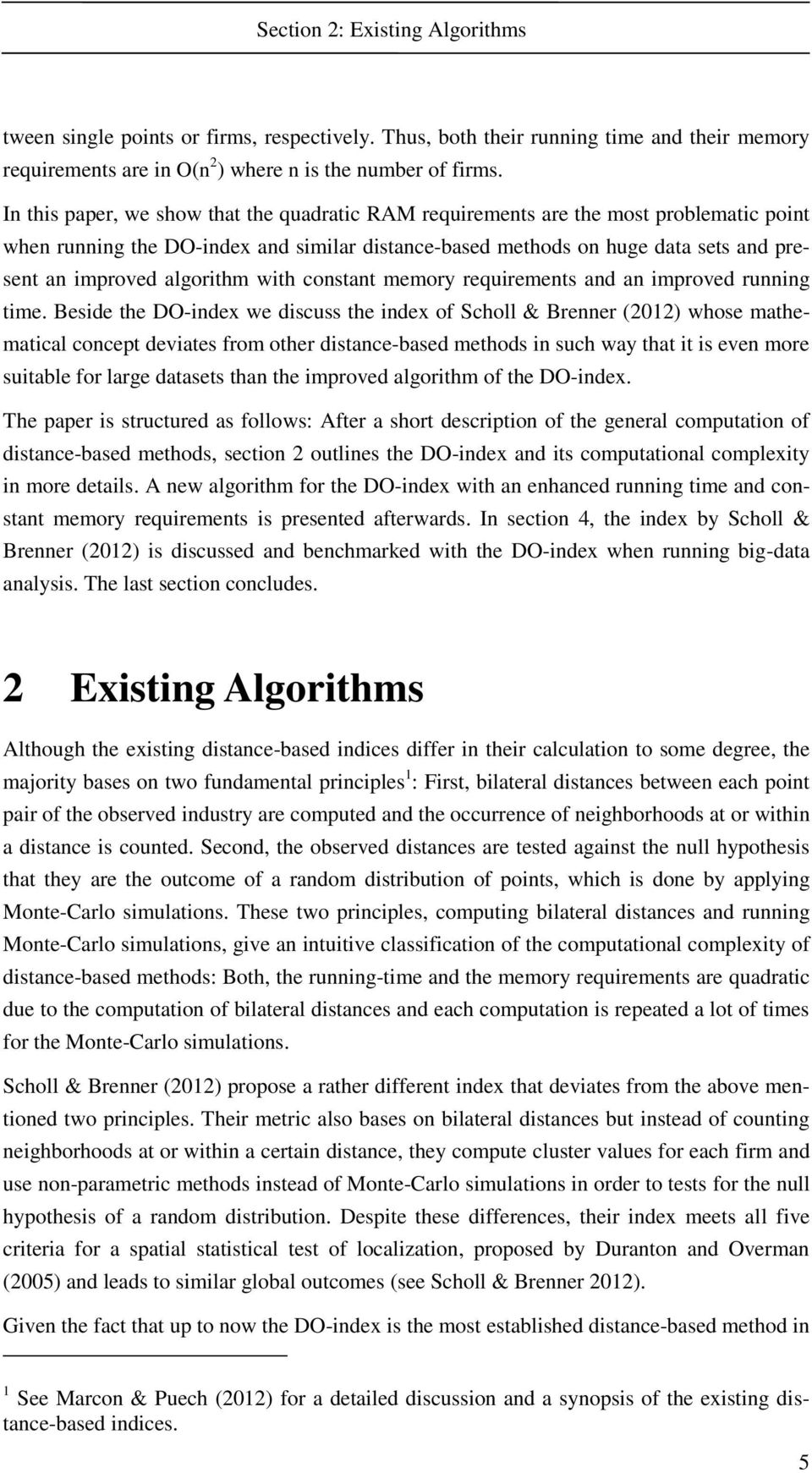 algorithm with constant memory requirements and an improved running time.
