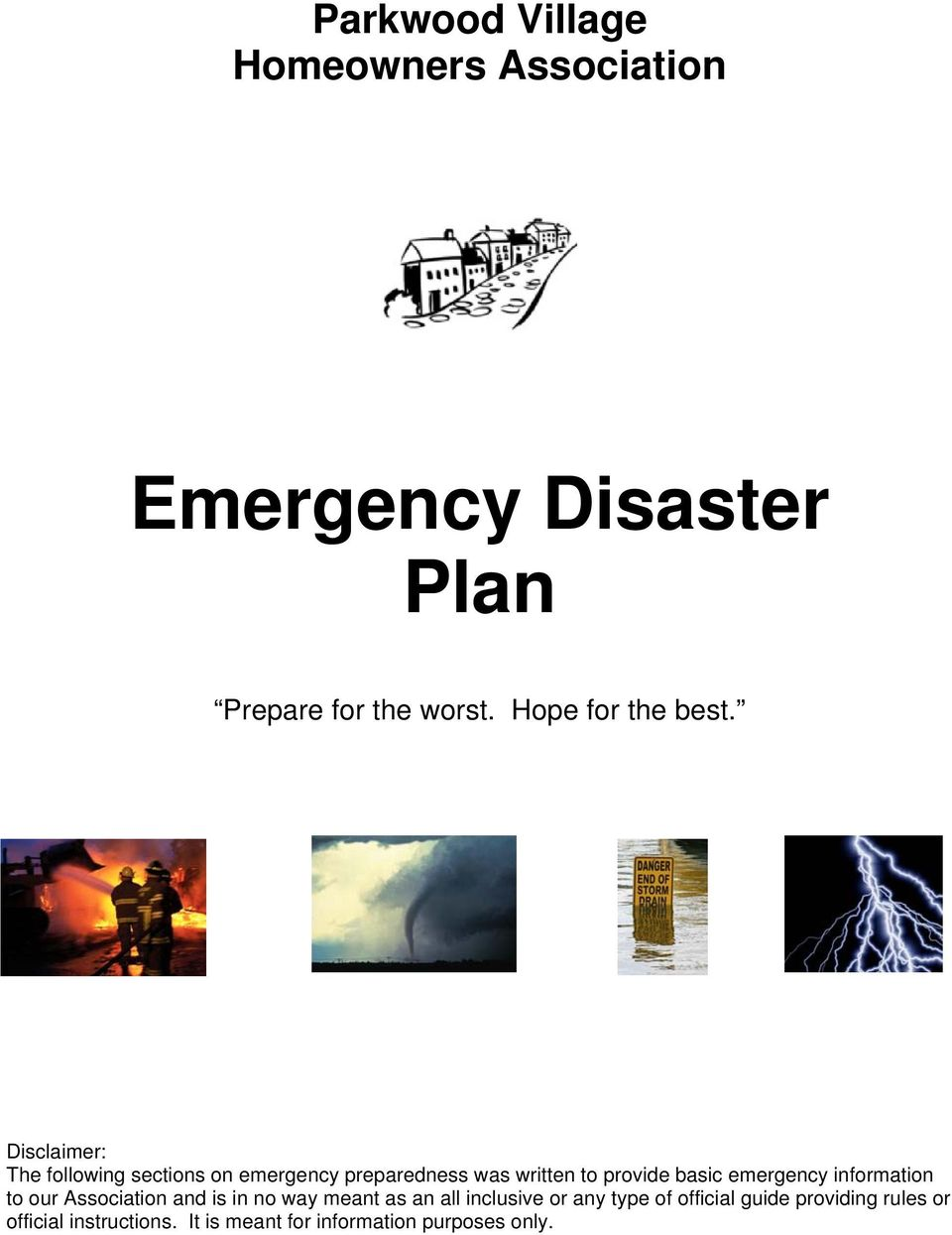 Disclaimer: The fllwing sectins n emergency preparedness was written t prvide basic