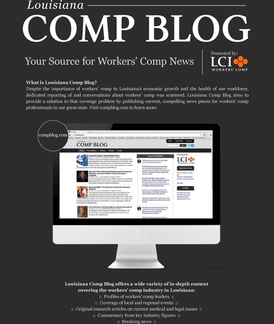 Louisiana Comp Blog aims to provide a solution to that coverage problem by publishing current, compelling news pieces for workers comp professionals in our great state. Visit compblog.