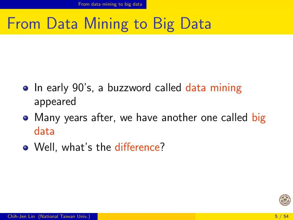 years after, we have another one called big data Well, what