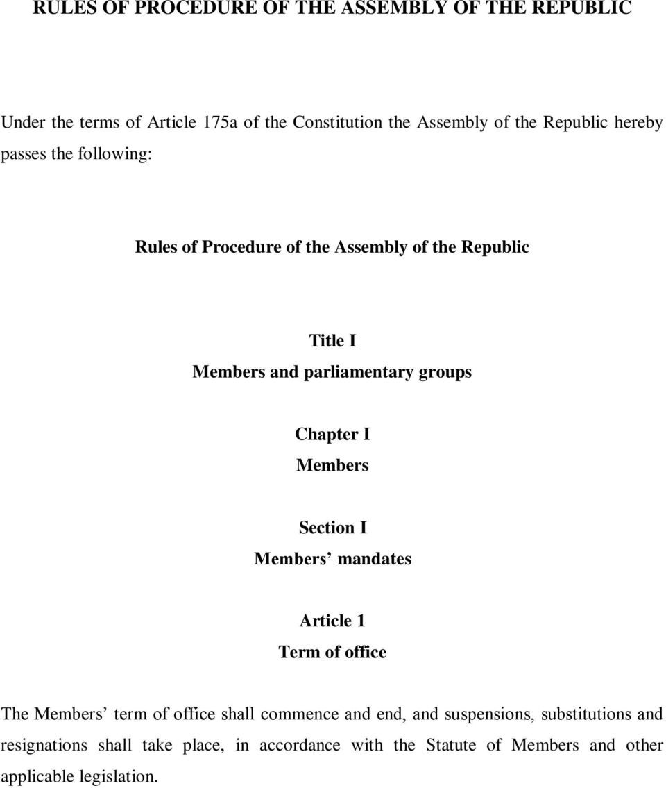 groups Chapter I Members Section I Members mandates Article 1 Term of office The Members term of office shall commence and end,