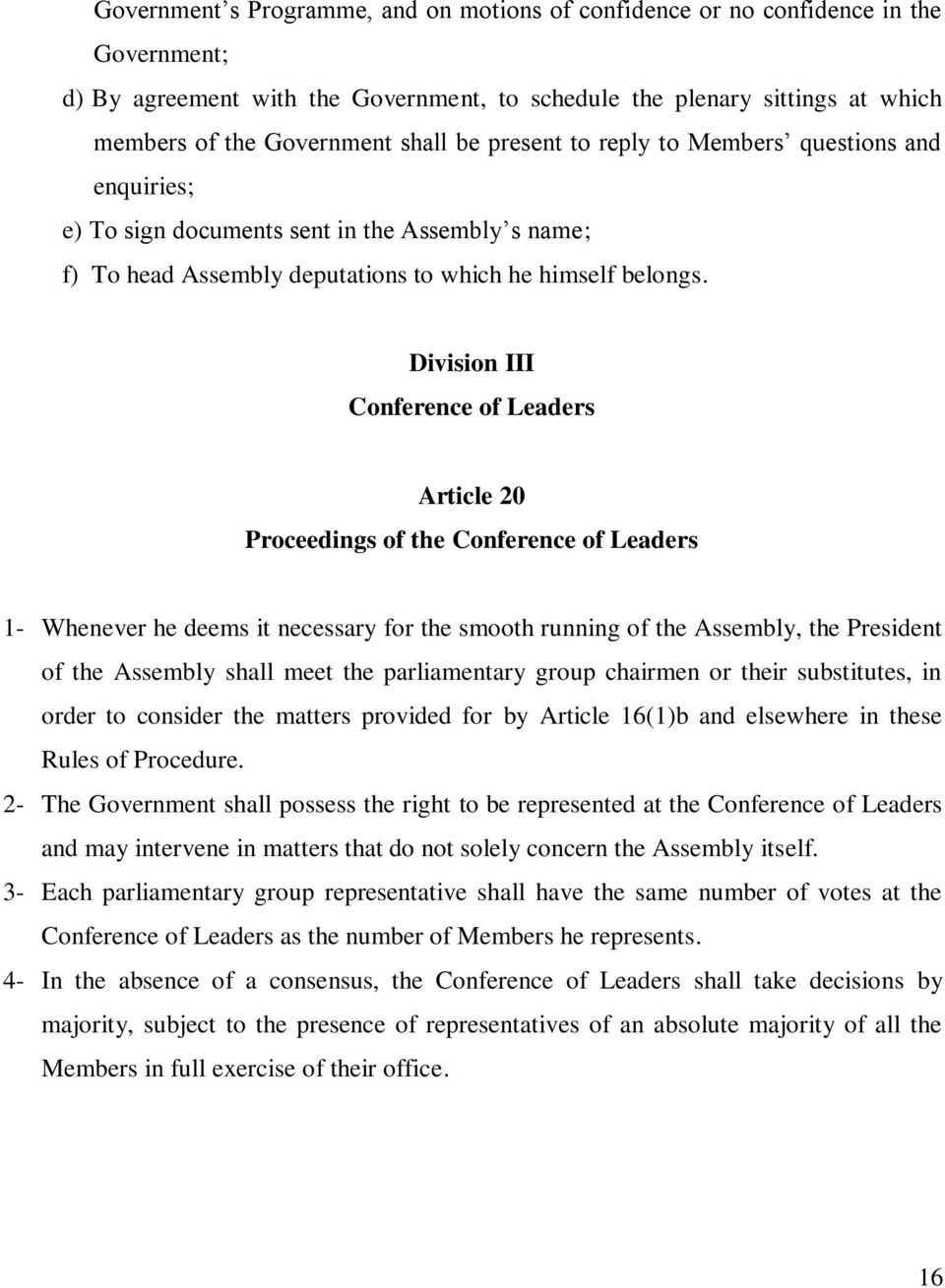 Division III Conference of Leaders Article 20 Proceedings of the Conference of Leaders 1- Whenever he deems it necessary for the smooth running of the Assembly, the President of the Assembly shall