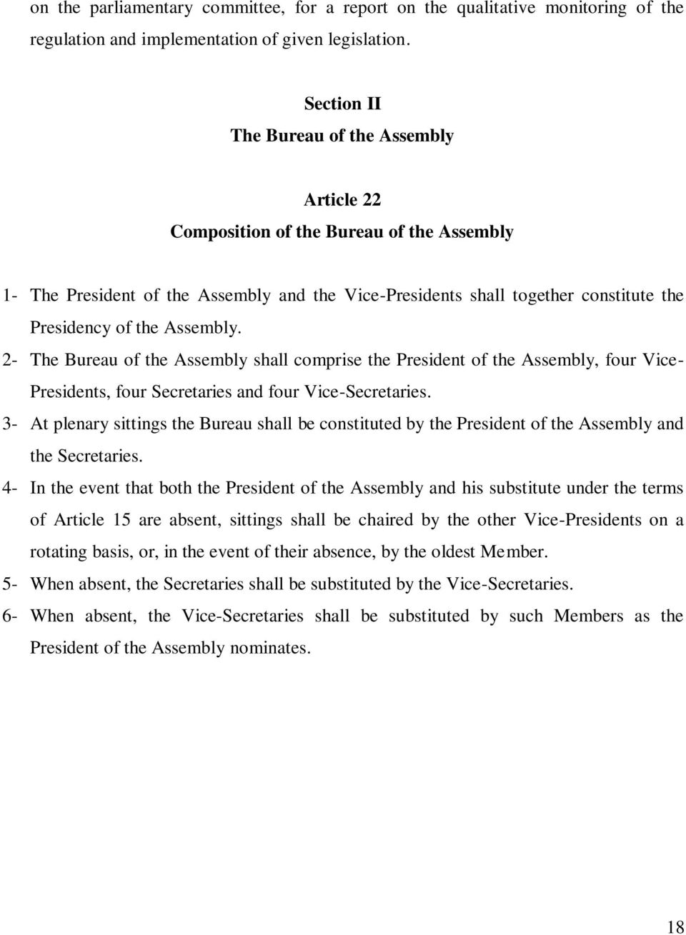 Assembly. 2- The Bureau of the Assembly shall comprise the President of the Assembly, four Vice- Presidents, four Secretaries and four Vice-Secretaries.