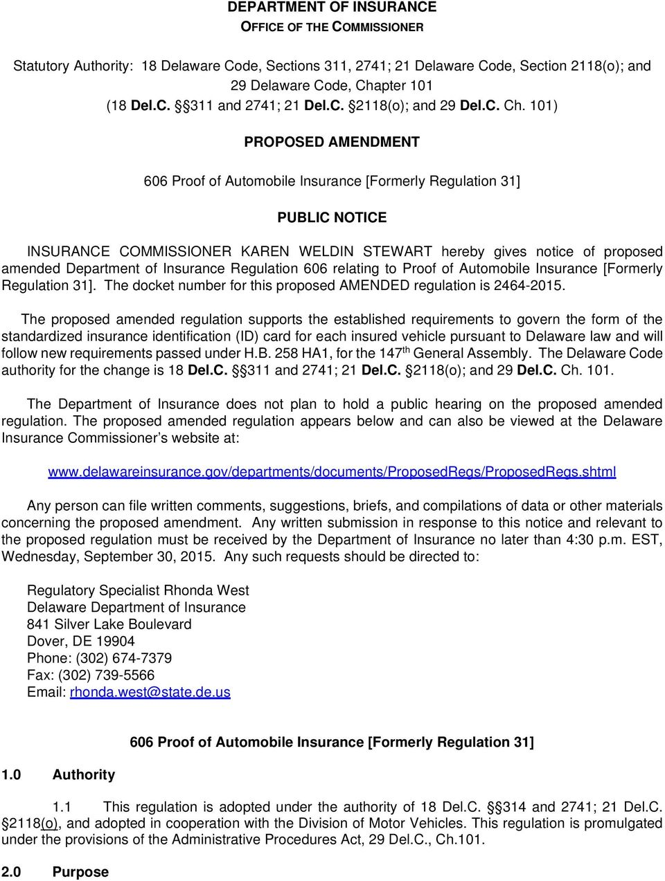 101) PROPOSED AMENDMENT 606 Proof of Automobile Insurance [Formerly Regulation 31] PUBLIC NOTICE INSURANCE COMMISSIONER KAREN WELDIN STEWART hereby gives notice of proposed amended Department of
