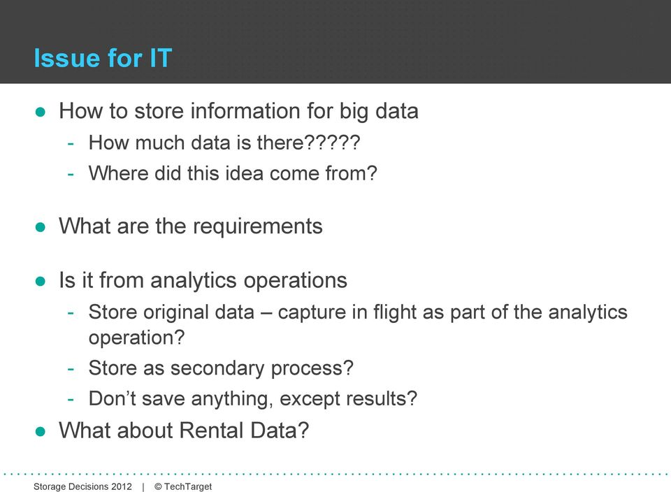 What are the requirements Is it from analytics operations - Store original data
