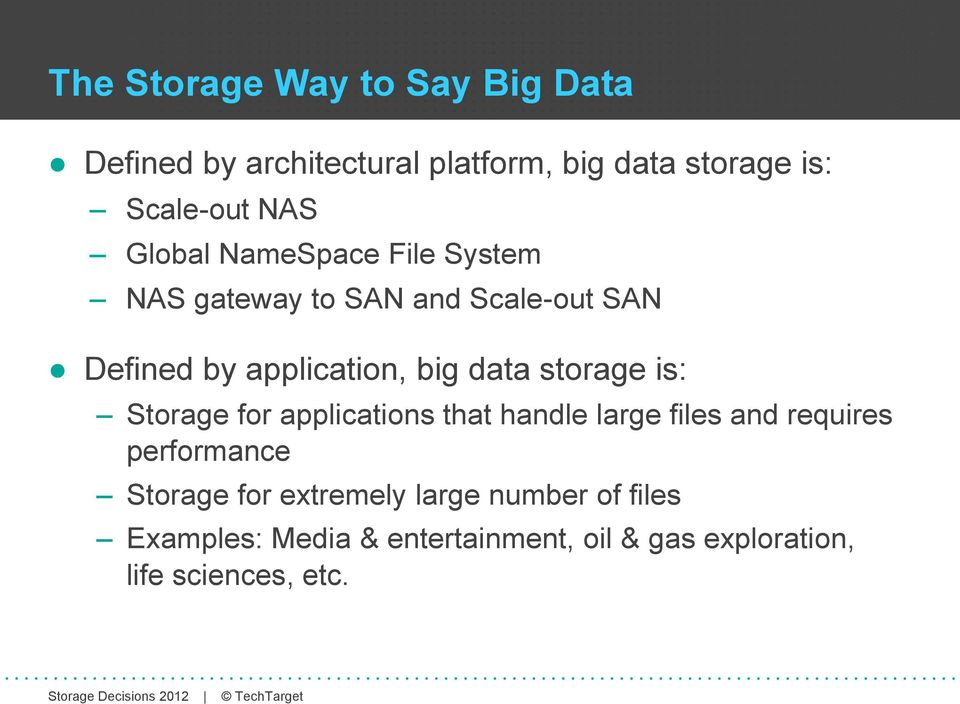 storage is: Storage for applications that handle large files and requires performance Storage for