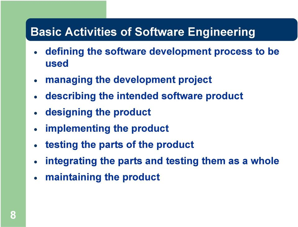 software product designing the product implementing the product testing the