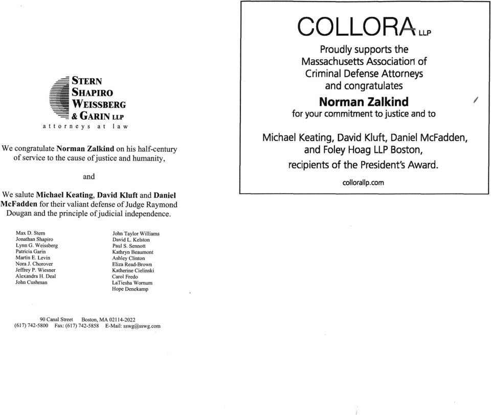 COLLORALLP Proudly supports the Massachusetts Association of Criminal Defense Attorneys and congratulates Norman Zalkind for your commitment to justice and to Michael Keating, David Kluft, Daniel