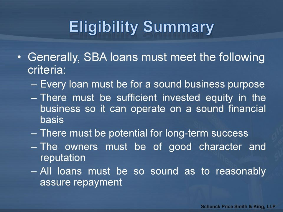 operate on a sound financial basis There must be potential for long-term success The