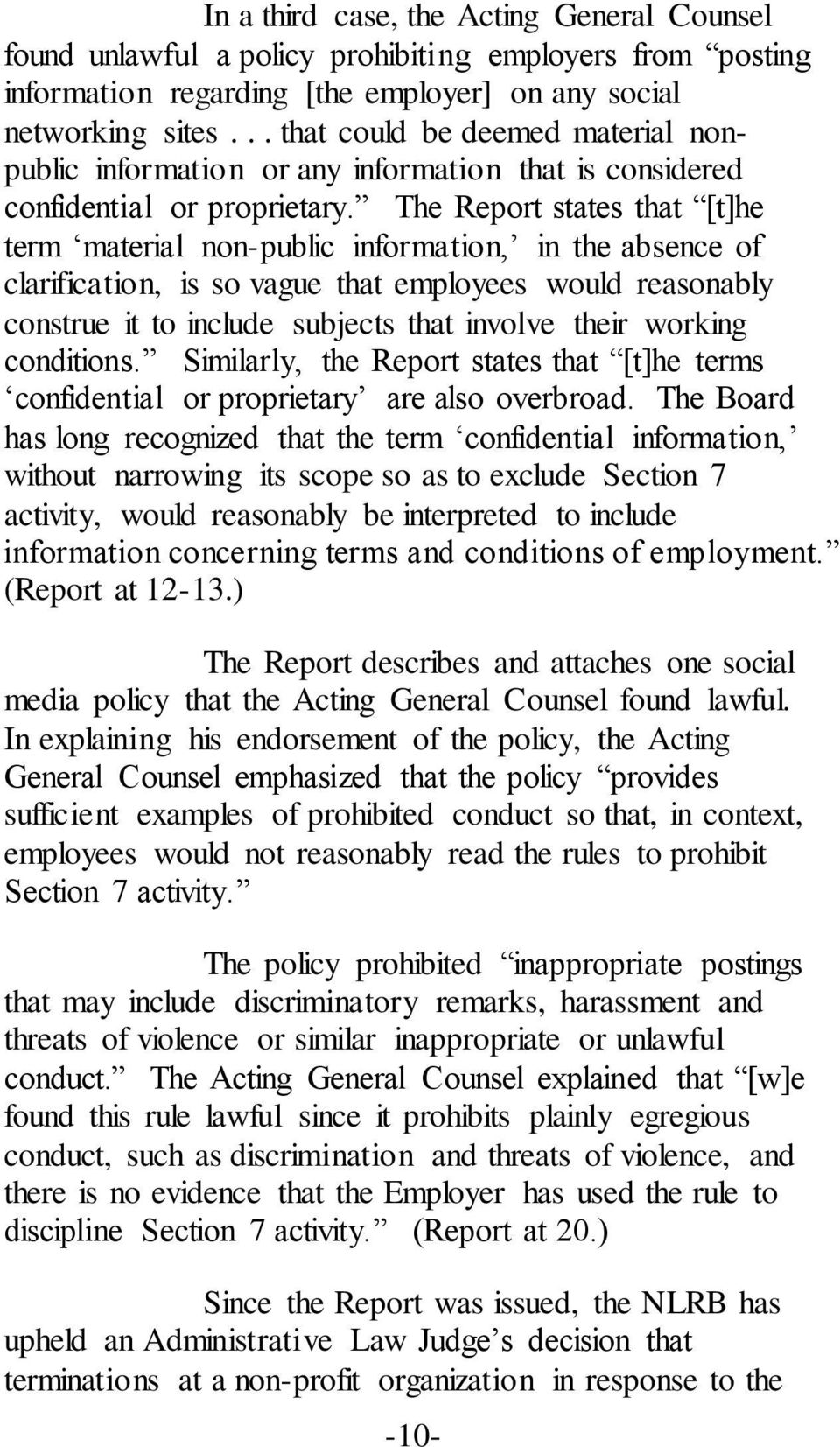 The Report states that [t]he term material non-public information, in the absence of clarification, is so vague that employees would reasonably construe it to include subjects that involve their