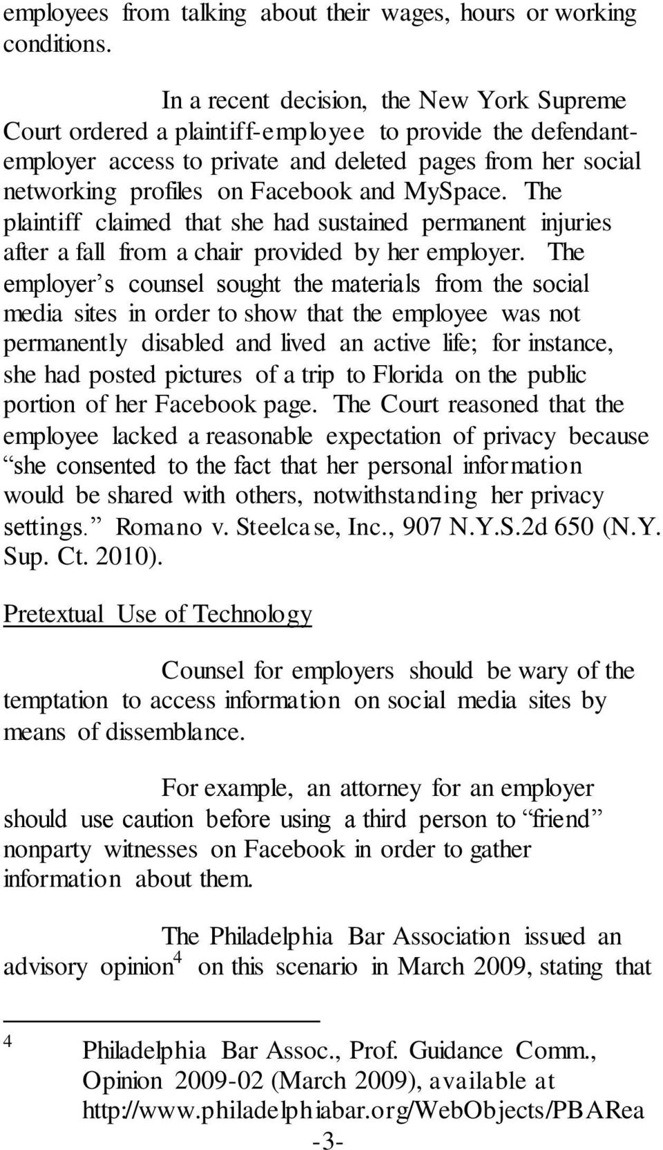 MySpace. The plaintiff claimed that she had sustained permanent injuries after a fall from a chair provided by her employer.