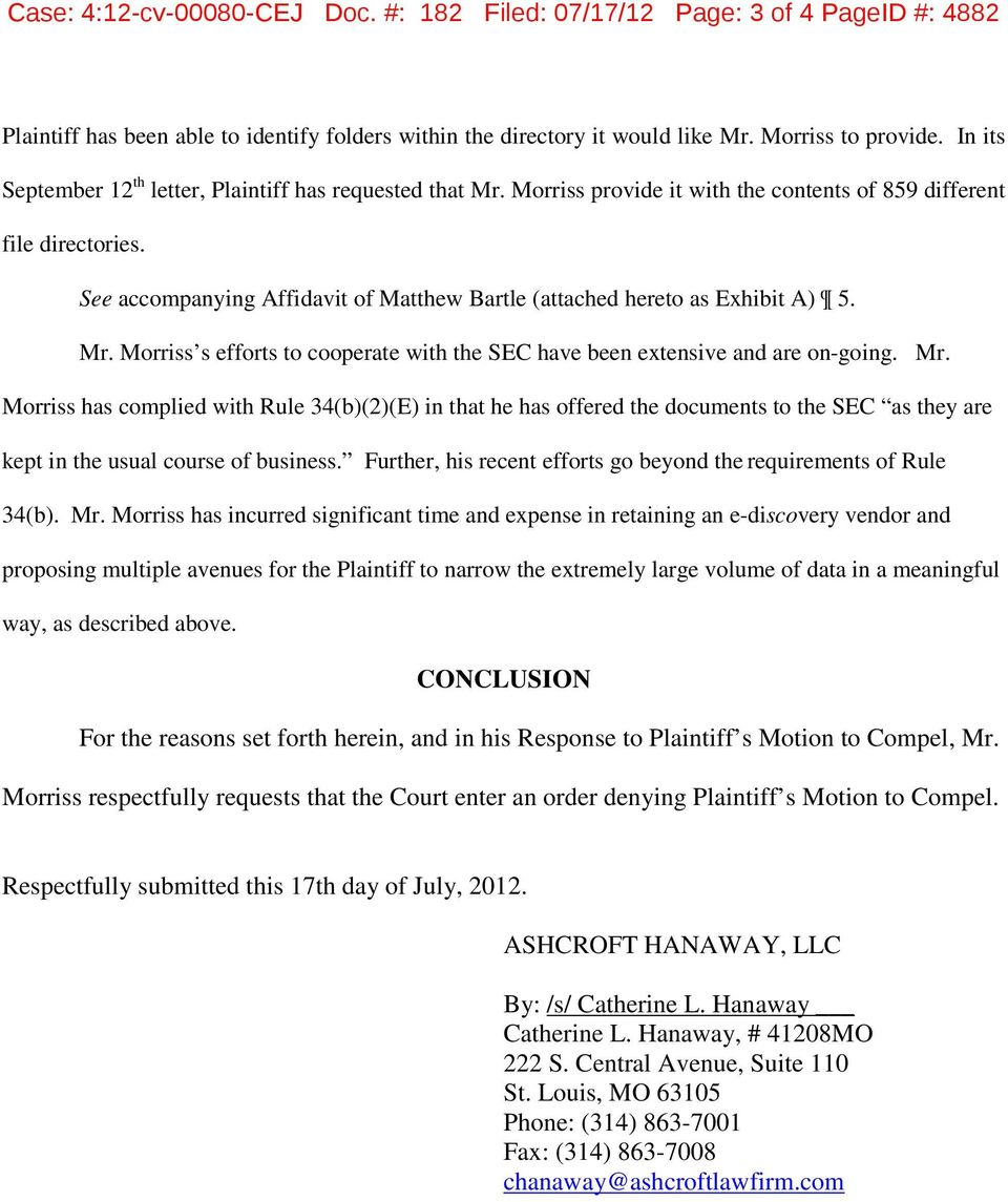 See accompanying Affidavit of Matthew Bartle (attached hereto as Exhibit A 5. Mr.