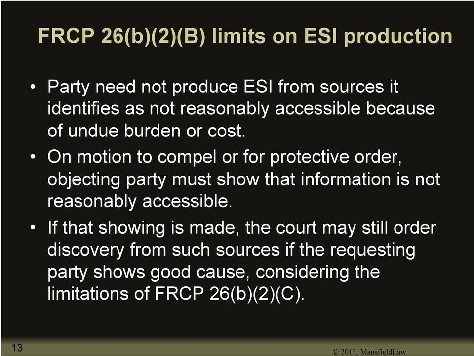 On motion to compel or for protective order, objecting party must show that information is not reasonably accessible.