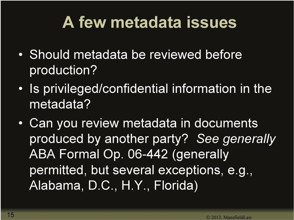 Can you review metadata in documents produced by another party?