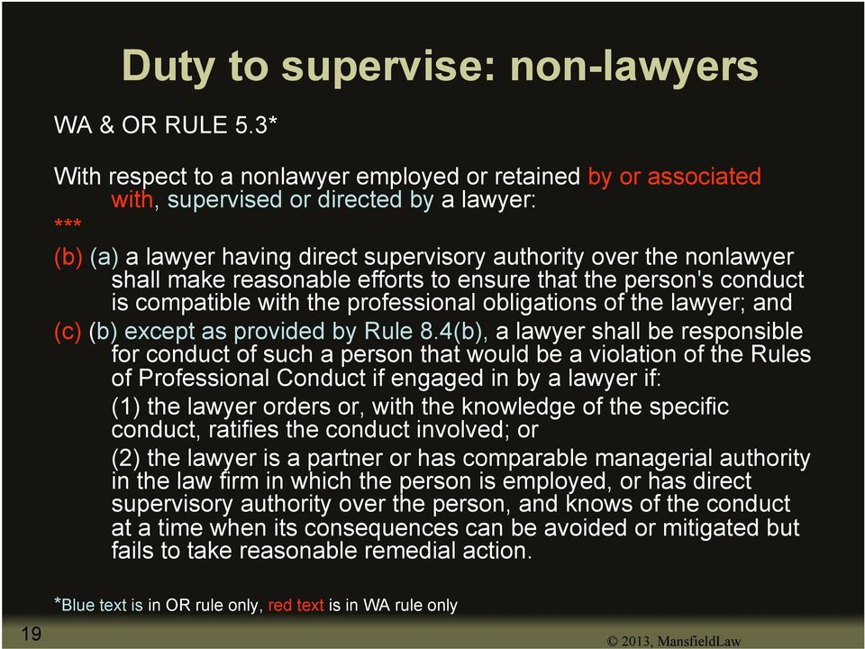 reasonable efforts to ensure that the person's conduct is compatible with the professional obligations of the lawyer; and (c) (b) except as provided by Rule 8.