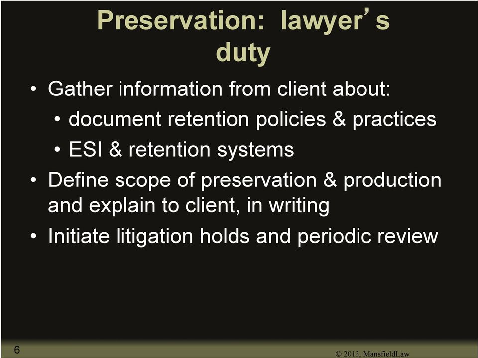 Define scope of preservation & production and explain to client, in