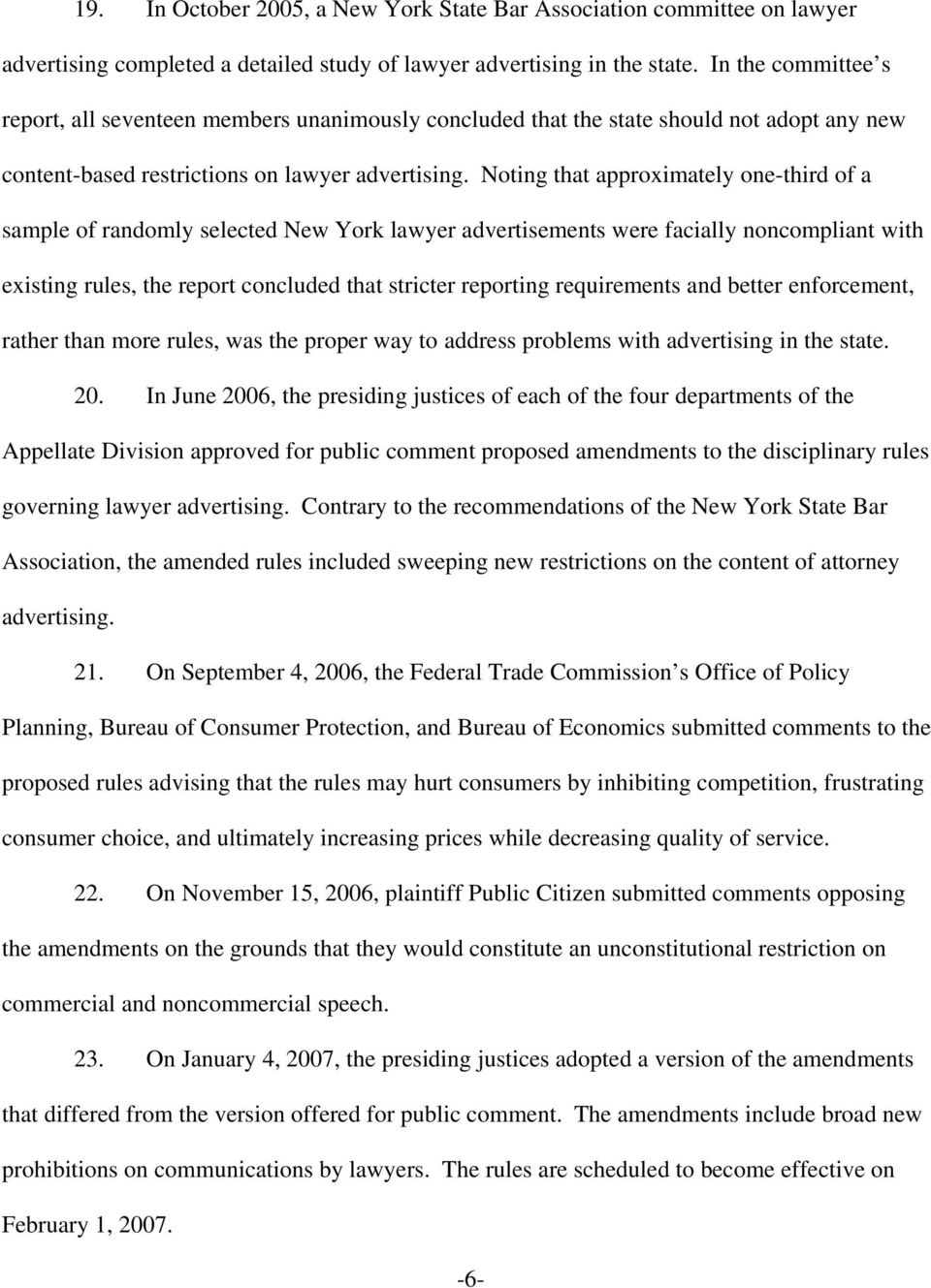 Noting that approximately one-third of a sample of randomly selected New York lawyer advertisements were facially noncompliant with existing rules, the report concluded that stricter reporting